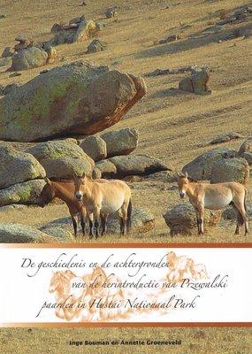 De geschiedenis en de achtergronden van de herintroductie van Przewalski paarden in Hustai Nationaal Park