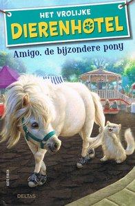 Het vrolijke dierenhotel - Amigo, de bijzondere pony